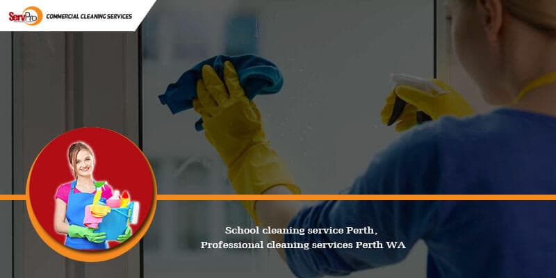 How to Choose the Right School Cleaning Service in Perth